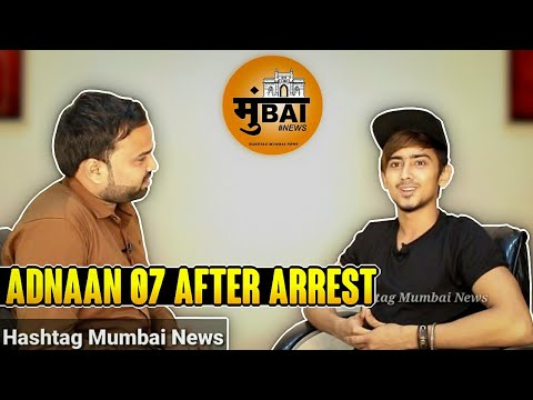 Adnaan Team 07 Interview Kyu Huwe Arrest | Hashtag Mumbai News