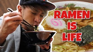 RAMEN IS LIFE | YOKOHAMA RAMEN | JAPANESE FOOD