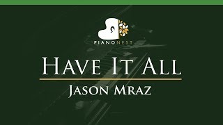 Jason Mraz  - Have It All - LOWER Key (Piano Karaoke / Sing Along)