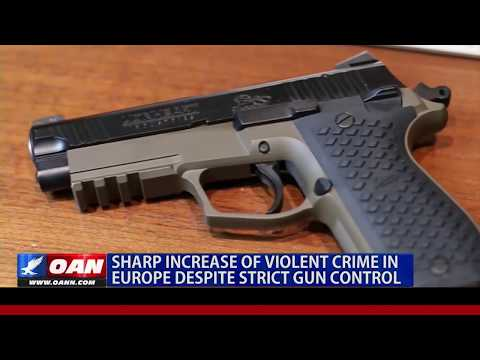 Sharp Increase of Violent Crime in Europe Despite Strict Gun Control