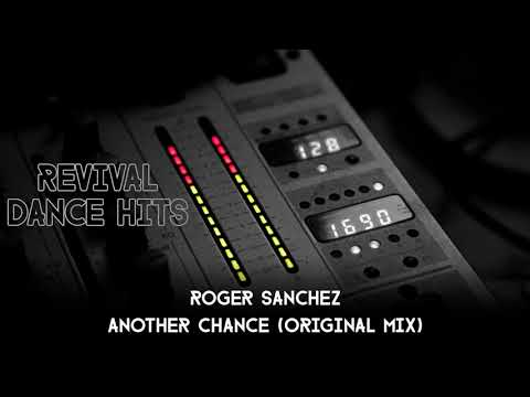Roger Sanchez  Another Chance Original Mix HQ