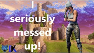 i really messed up... - Fortnite Battle Royale
