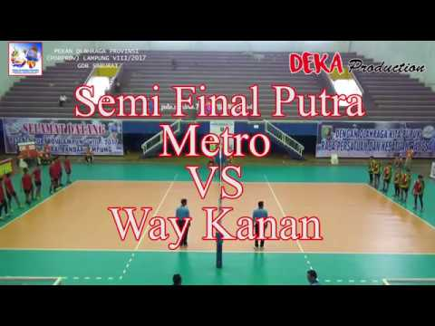 "Metro VS Way Kanan ""Porprov Lampung 2017 Cab. VollyBall Putra"" | Deka Production"