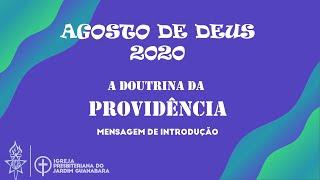 Abertura Agosto de Deus 2020