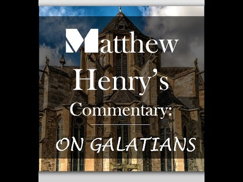 MATTHEW HENRY'S COMMENTARY (on Galatians) || Audiobook Sample