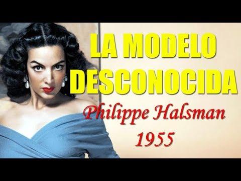 """MARÍA FÉLIX VLOGS # 14 """"LA MODELO DESCONOCIDA Philippe Halsman 1955"""""""