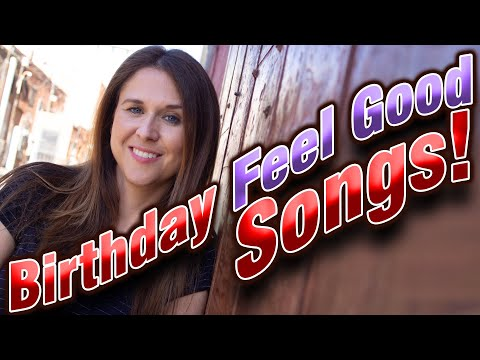 40th Birthday Feel Good Songs!
