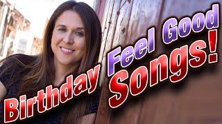 40th Birthday Feel Good Songs!