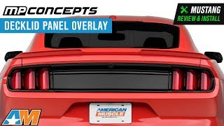 2015-2018 Mustang MP Concepts Decklid Panel Overlay Review & Install