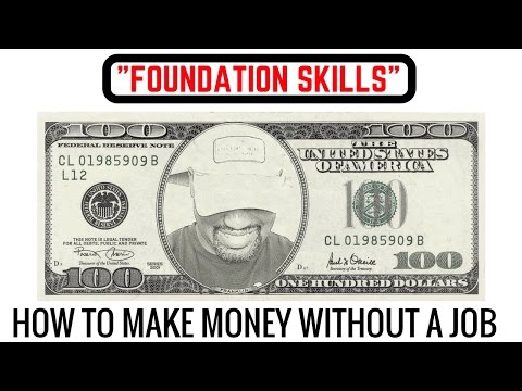 How to Make Money without a Job - Foundation