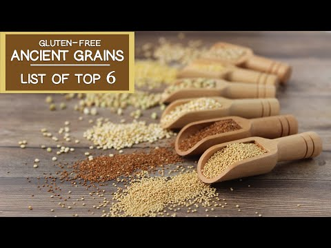 Top 6 Gluten-Free Ancient Grains for Modern Times
