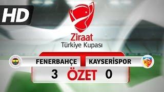 Fenerbahçe 3 - 0 Kayserispor - Geniş Özet - Ziraat Türkiye Kupası - HD