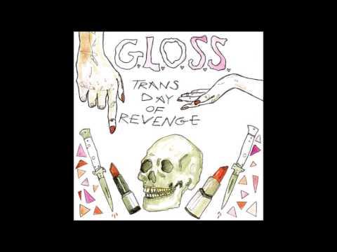 G.L.O.S.S. – Trans Day Of Revenge [FULL EP]
