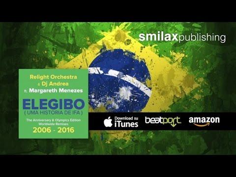 Relight Orchestra & Dj Andrea Ft Margareth Menezes  ELEGIBO  Uma Historia de Ifa