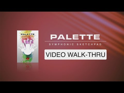 """WALK-THRU for """"Palette - Symphonic Sketchpad"""" (Red Room Audio)"""