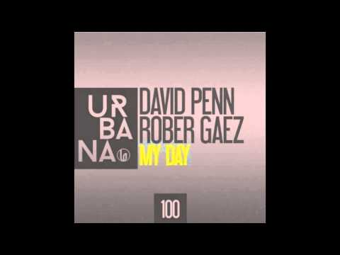 David Penn, Rober Gaez - My Day (Original Mix)