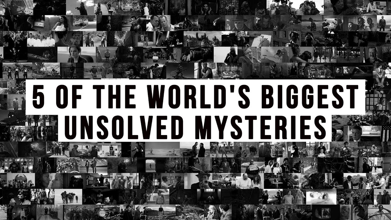 The main unsolved mysteries of the world