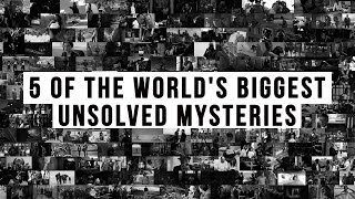 5 of the world s biggest unsolved mysteries