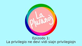 Epizodo 1: La privilegio ne devi vidi siajn privilegiojn