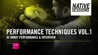 Native Sessions: Performance Techniques Vol. 1 - Dj Unkut Performance And Interv