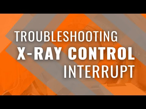 Troubleshooting X-Ray Control Interrupt