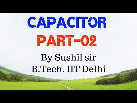 CAPACITOR -02 / CYLINDRICAL CAPACITOR & ENERGY STORED / IIT PHYSICS / SUSHIL SIR  / KOTA FACULTY