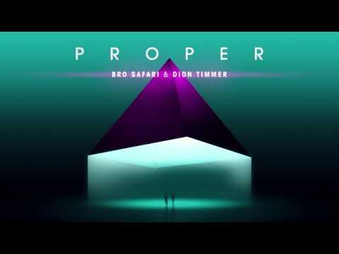 Bro Safari & Dion Timmer - Proper (Official Audio)