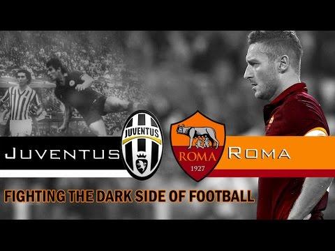 Juventus Roma - Fighting the dark side of football