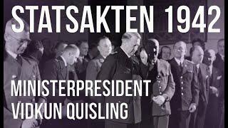 Videoblogg - Statsakten 1942, Ministerpresident Vidkun Quisling