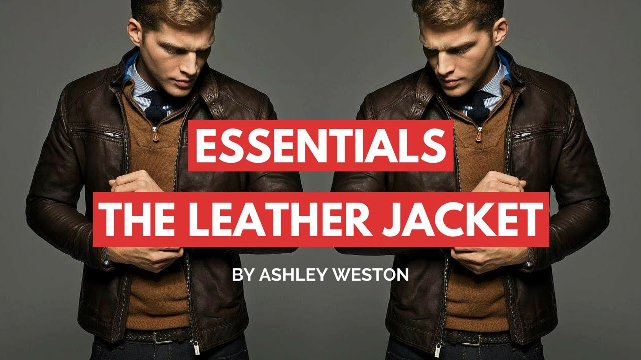 c092c0e96282a How To Choose   Wear a Leather Jacket - Men s Wardrobe Essentials - YouTube