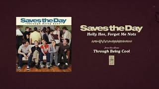 """Saves The Day """"Holly Hox, Forget Me Nots"""""""