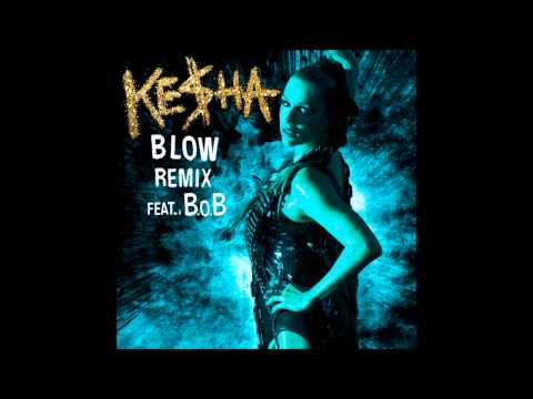 Ke$ha - Blow (Remix) ft.B.o.B.