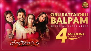 Oru Sattai Oru Balpam Lyric Video - Kanchana 3