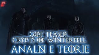 "Game of Thrones Teaser ""Crypts of Winterfell "" - Analisi e teorie"