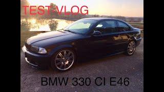 TEST VLOG - BMW 330 Ci E46 - LA MINI M3 ?