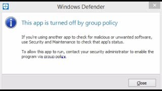 This app is turned off by group policy windows defender