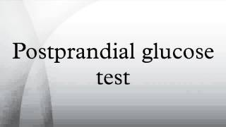 Postprandial glucose test