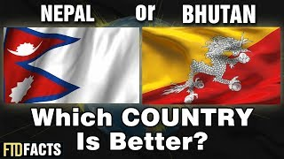 NEPAL or BHUTAN - Which Country is Better?