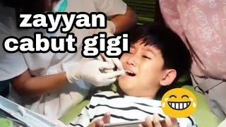 Zayyan cabut gigi, sampai nangis