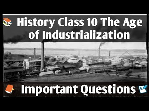 The Age of Industrialization History class 10 Important questions