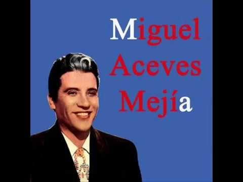 Miguel Aceves Mejia La Noche Y Tu