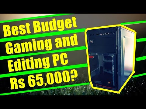 Gaming pc build india  65000 rs Gaming PC Build  Best Pc For Gaming?  Best pc for Editing?