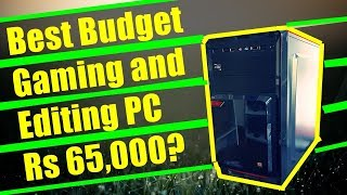 Gaming pc build india - 65000 rs Gaming PC Build - Best Pc For Gaming? - Best pc for Editing?