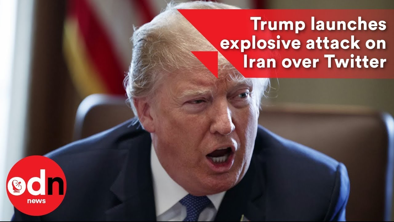 Trump launches explosive attack on Iran over Twitter - YouTube