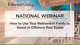 How to Use Your Retirement Funds to Invest in Offshore Real Estate - Video Image