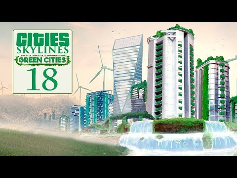 Let's Play Cities Skylines: Green Cities - 18