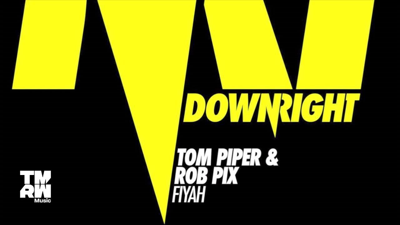 Download Tom Piper & Rob Pix - FIYAH (Bollocks Remix)