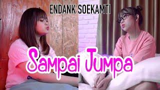 Sampai Jumpa - Endank Soekamti (Cover by DwiTanty)