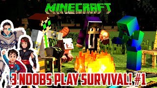 3 NOOBS PLAY MINECRAFT SURVIVAL! Part 1