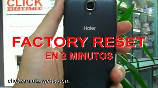 Formatear CUALQUIER ANDROID Resetear FACTORY HARD RESET Desbloqueo HAIER Restablecer Movil 2016